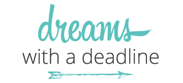 Dreams with a Deadline